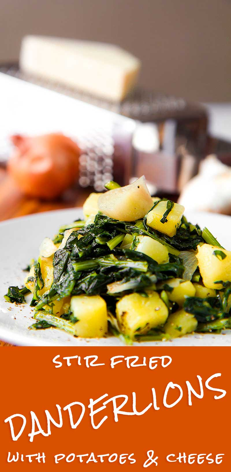 STIR FRIED DANDELIONS AND POTATOES with cheese